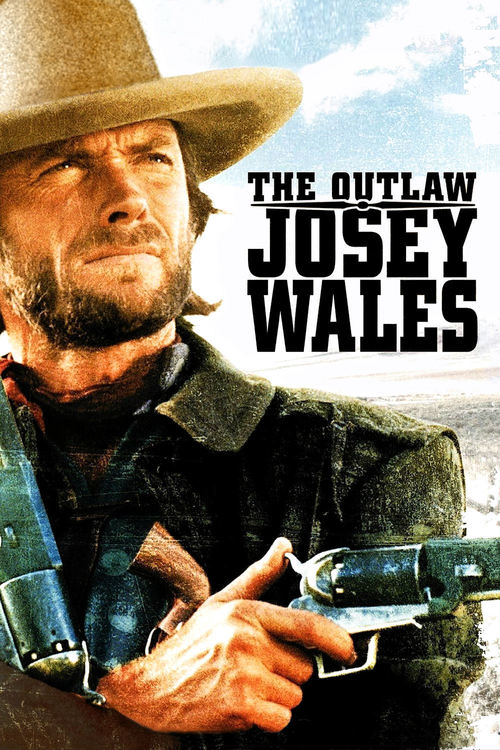 """Poster for the movie """"The Outlaw Josey Wales"""""""