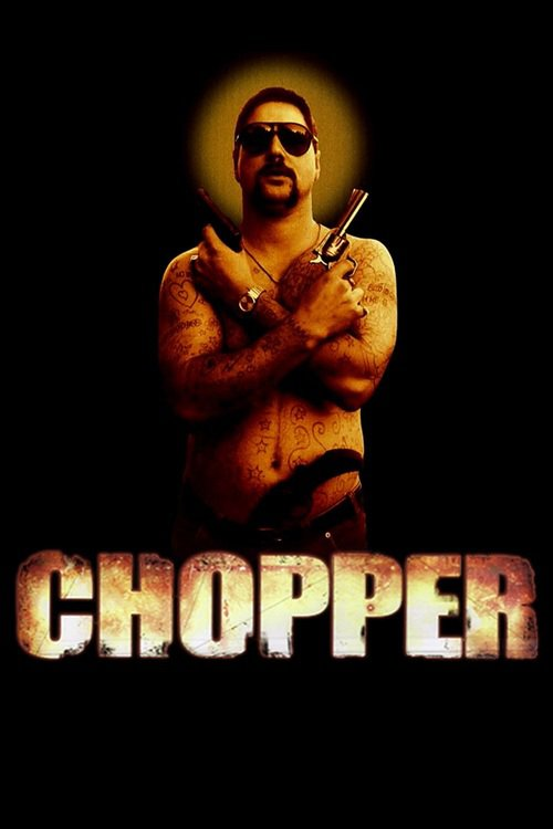 "Poster for the movie ""Chopper"""