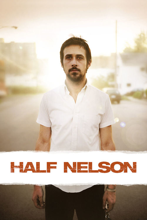 """Poster for the movie """"Half Nelson"""""""