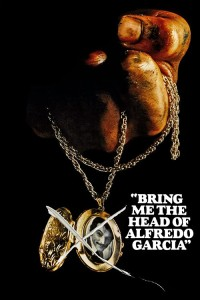 "Poster for the movie ""Bring Me the Head of Alfredo Garcia"""