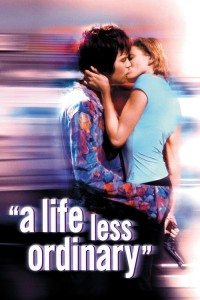"Poster for the movie ""A Life Less Ordinary"""
