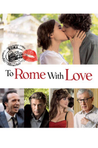 "Poster for the movie ""To Rome with Love"""