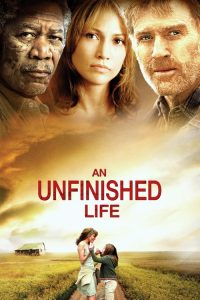 "Poster for the movie ""An Unfinished Life"""