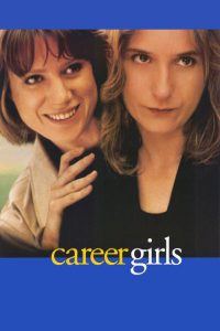 "Poster for the movie ""Career Girls"""