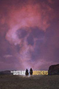 "Poster for the movie ""The Sisters Brothers"""