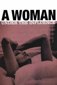 "Poster for the movie ""A Woman Under the Influence"""