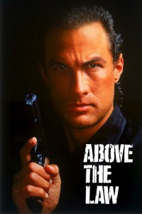 """Poster for the movie """"Above the Law"""""""