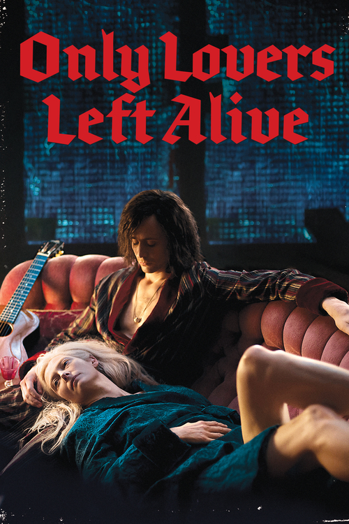 """Poster for the movie """"Only Lovers Left Alive"""""""