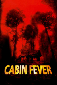 """Poster for the movie """"Cabin Fever"""""""