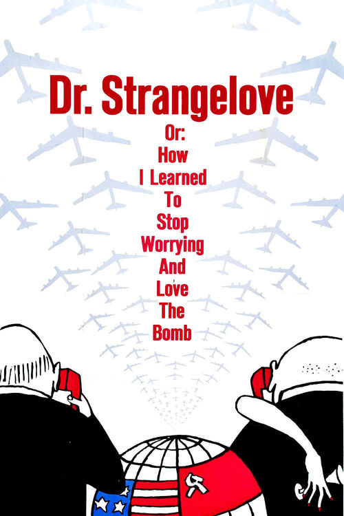 """Poster for the movie """"Dr. Strangelove or: How I Learned to Stop Worrying and Love the Bomb"""""""