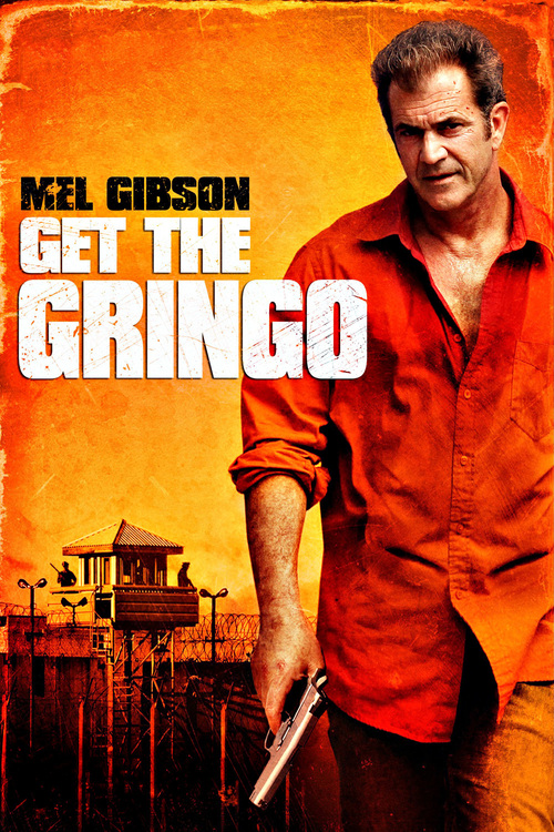 """Poster for the movie """"Get the Gringo"""""""