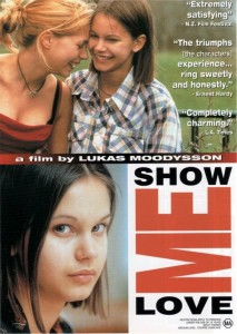"""Poster for the movie """"Show Me Love"""""""