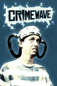 """Poster for the movie """"Crimewave"""""""