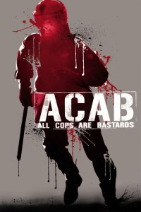 """Poster for the movie """"A.C.A.B.: All Cops Are Bastards"""""""