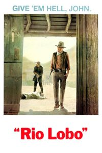 "Poster for the movie ""Rio Lobo"""